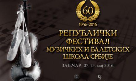 РЕПУБЛИЧКИ ФЕСТИВАЛ МУЗИЧКИХ И БАЛЕТСКИХ ШКОЛА СРБИЈЕ Зајечар, 07-13.мај 2016.