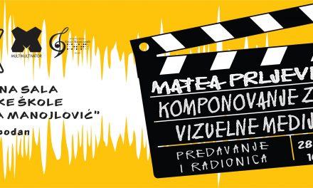 МАТЕА ПРЉЕВИЋ- КОМПОНОВАЊЕ ЗА ВИЗУЕЛНЕ МЕДИЈЕ, ПРЕДАВАЊЕ И РАДИОНИЦА